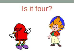 Is it four?