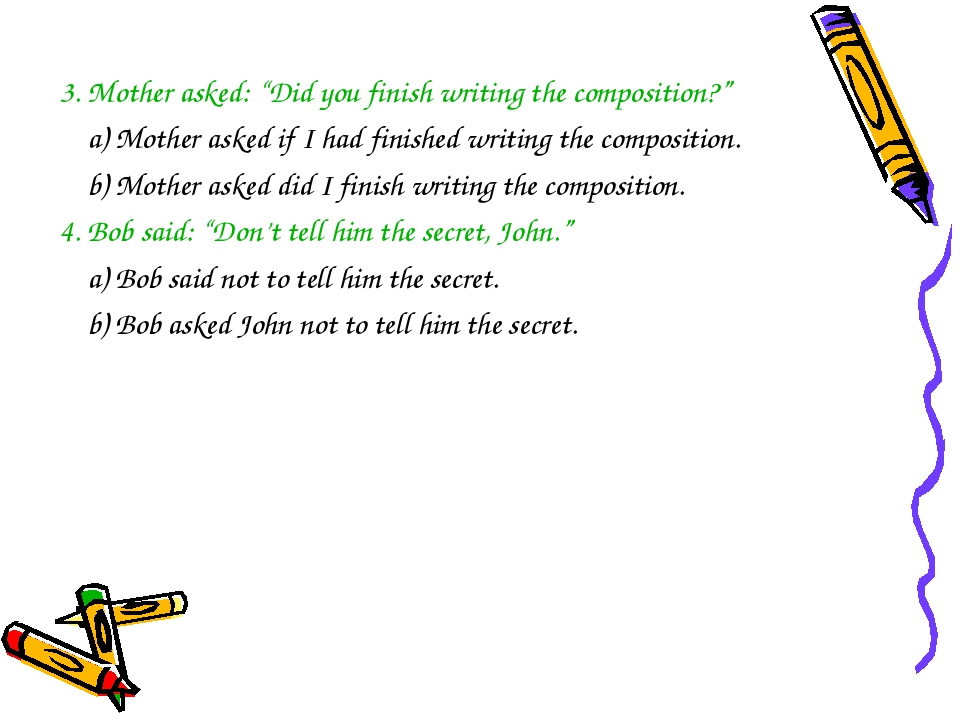 "3. Mother asked: ""Did you finish writing the composition?"" a) Mother asked if..."