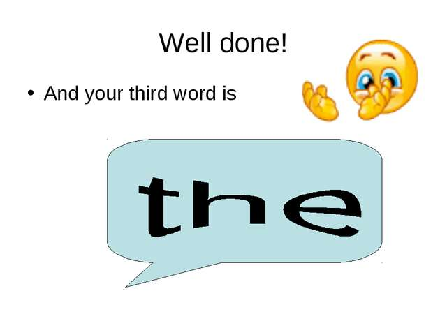 Well done! And your third word is