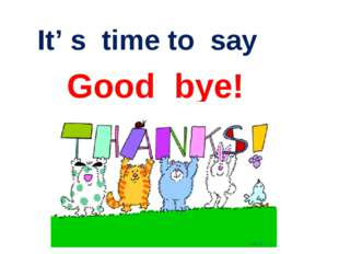 It' s time to say Good bye!