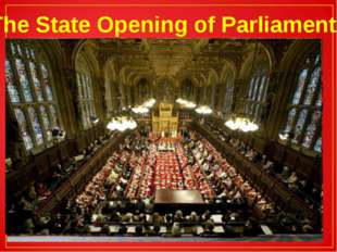 The State Opening of Parliament The oldest tradition