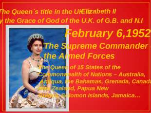 The Queen`s title in the UK is Elizabeth II by the Grace of God of the U.K. o