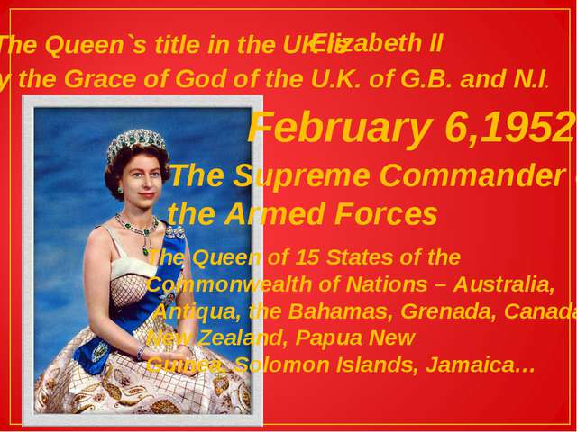 The Queen`s title in the UK is Elizabeth II by the Grace of God of the U.K. o...