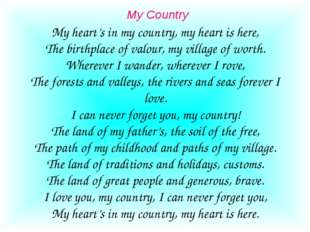 My Country My heart's in my country, my heart is here, The birthplace of val