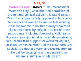 MARCH Women's Day - March 8: the International Women's Day (IWD) inherited a