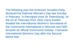 The following year the American Socialist Party declared the National Woman's