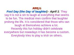 APRIL Fool Day (the Day of laughter) - April 1: They say it is not a sin to l