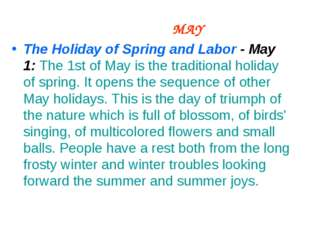MAY The Holiday of Spring and Labor - May 1: The 1st of May is the tradition