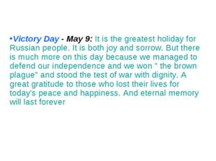 Victory Day - May 9: It is the greatest holiday for Russian people. It is bot