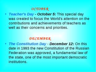 OCTOBER Teacher's Day - October 5: This special day was created to focus the
