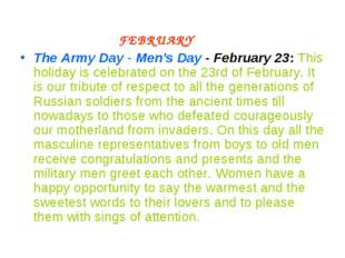 FEBRUARY The Army Day - Men's Day - February 23: This holiday is celebrated