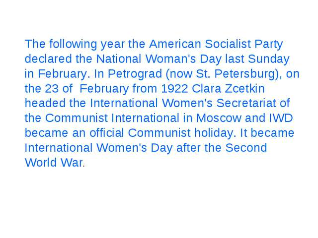 The following year the American Socialist Party declared the National Woman's...