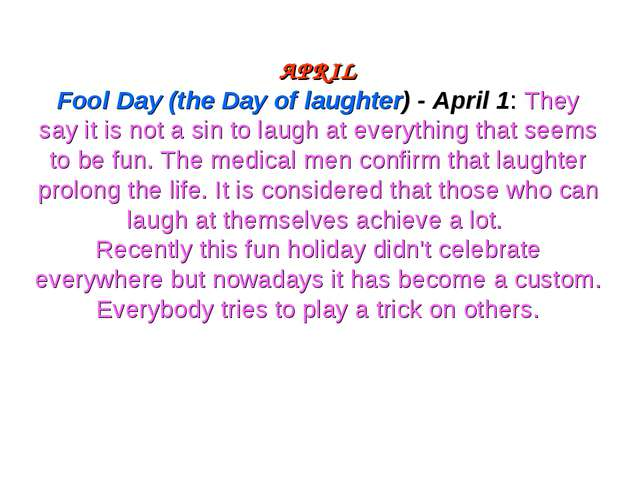 APRIL Fool Day (the Day of laughter) - April 1: They say it is not a sin to l...