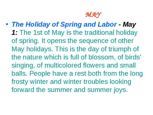 MAY The Holiday of Spring and Labor - May 1: The 1st of May is the tradition...