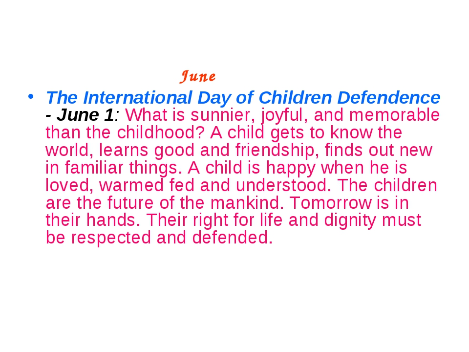 June The International Day of Children Defendence - June 1: What is sunnier,...