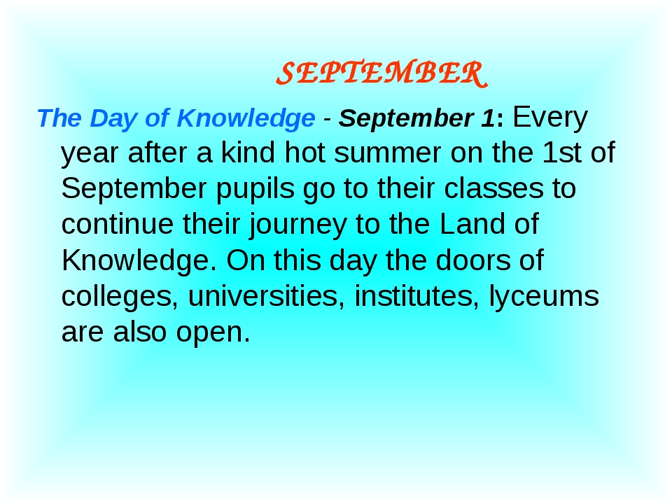 SEPTEMBER The Day of Knowledge - September 1: Every year after a kind hot su...