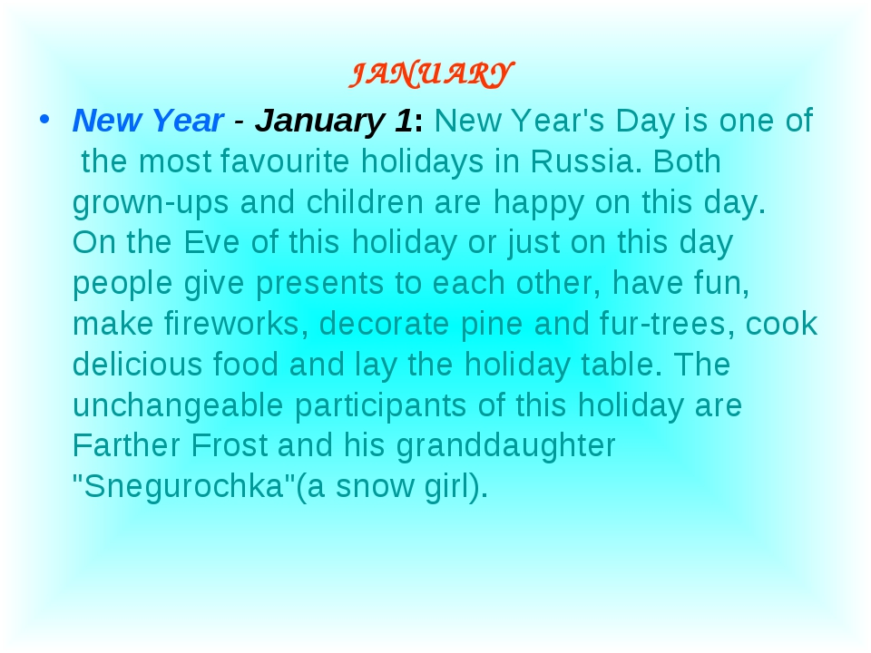 JANUARY New Year - January 1: New Year's Day is one of the most favourite ho...