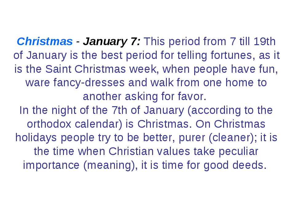 Christmas - January 7: This period from 7 till 19th of January is the best pe...