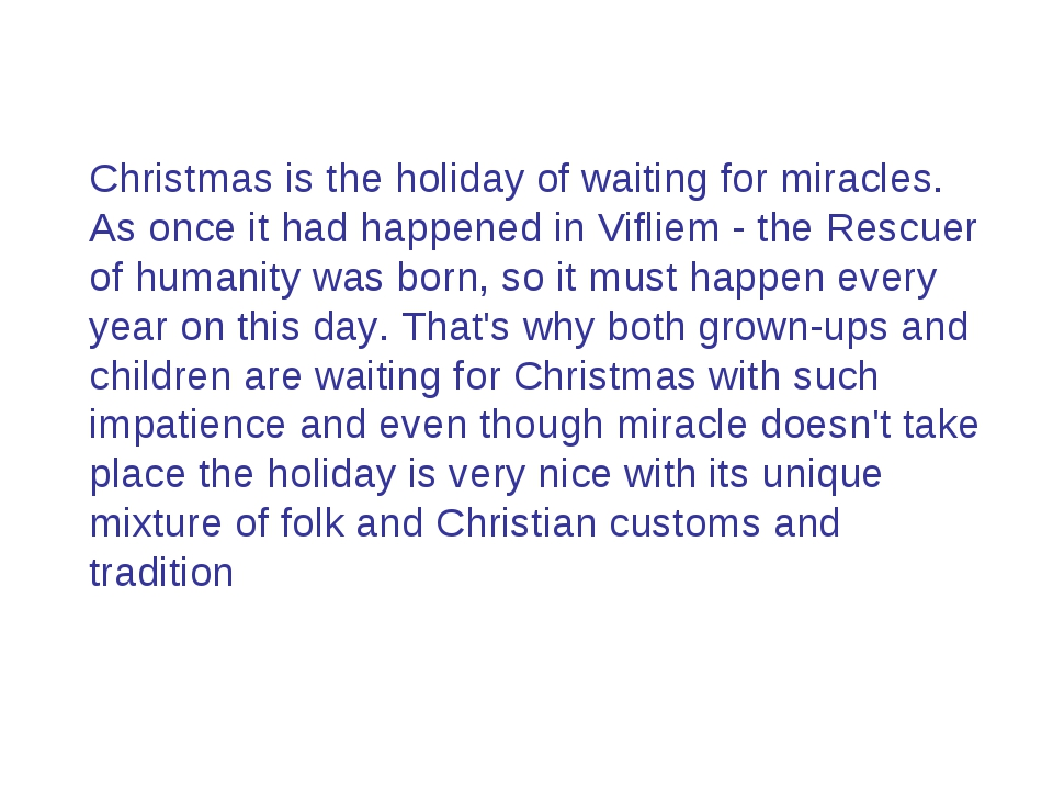 Christmas is the holiday of waiting for miracles. As once it had happened in...