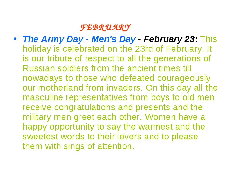 FEBRUARY The Army Day - Men's Day - February 23: This holiday is celebrated...