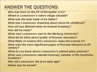 Who was born on the 19th of November 1711? Where is Lomonosov's native villag