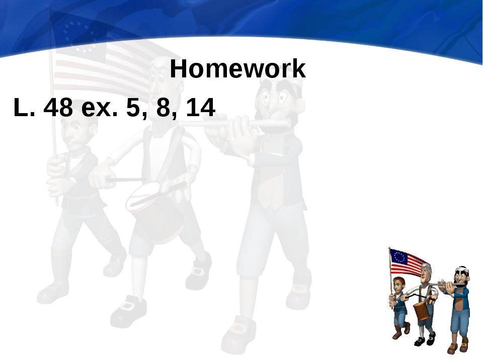 Homework L. 48 ex. 5, 8, 14