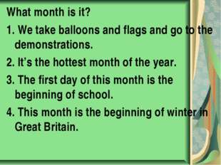 What month is it? 1. We take balloons and flags and go to the demonstrations.
