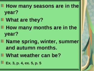 How many seasons are in the year? What are they? How many months are in the