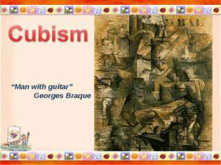 """* * """"Man with guitar"""" Georges Braque"""
