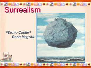 "Surrealism * * ""Stone Castle"" Rene Magritte"