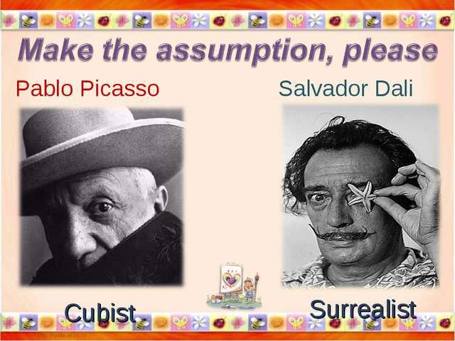 Pablo Picasso Salvador Dali Surrealist Cubist