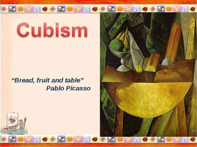 """* * """"Bread, fruit and table"""" Pablo Picasso"""