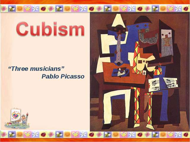 "* * ""Three musicians"" Pablo Picasso"