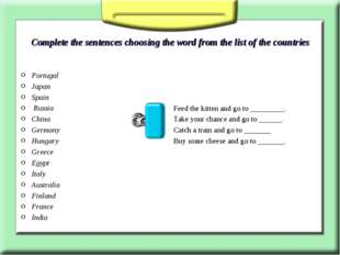 Complete the sentences choosing the word from the list of the countries Portu