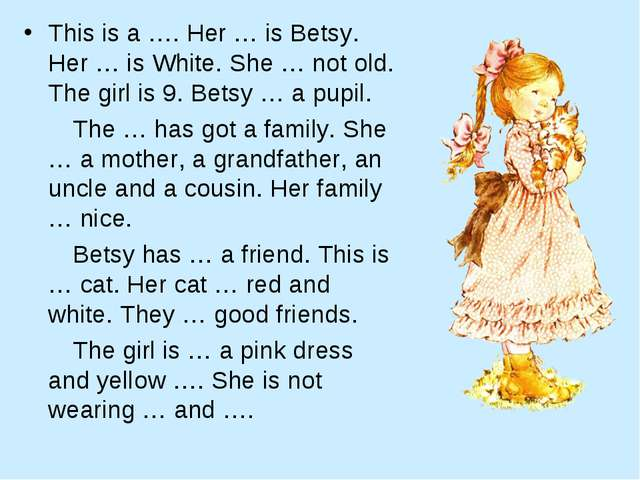 This is a …. Her … is Betsy. Her … is White. She … not old. The girl is 9. Be...