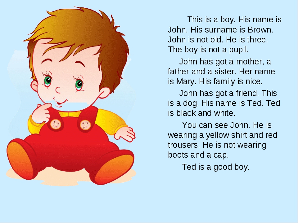 This is a boy. His name is John. His surname is Brown. John is not old. He i...