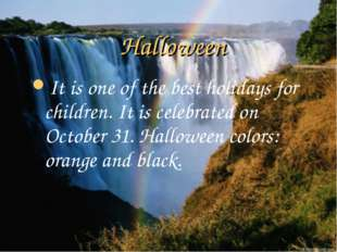 Halloween It is one of the best holidays for children. It is celebrated on Oc