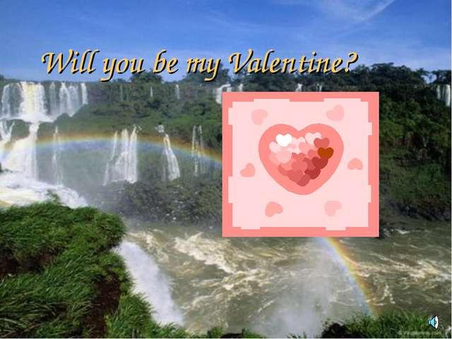 Will you be my Valentine? English teacher