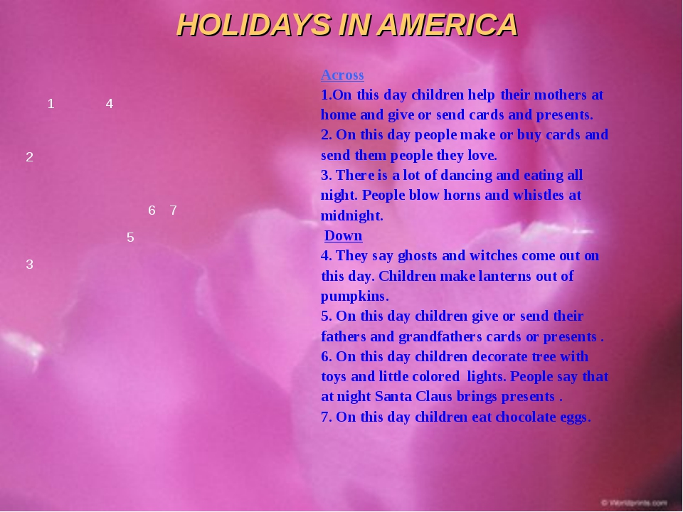 HOLIDAYS IN AMERICA Across 1.On this day children help their mothers at home...