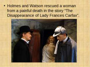 """Holmes and Watson rescued a woman from a painful death in the story """"The Disa"""