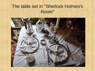 """The table set in """"Sherlock Holmes's Room"""""""