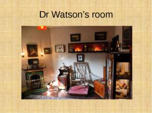 Dr Watson's room