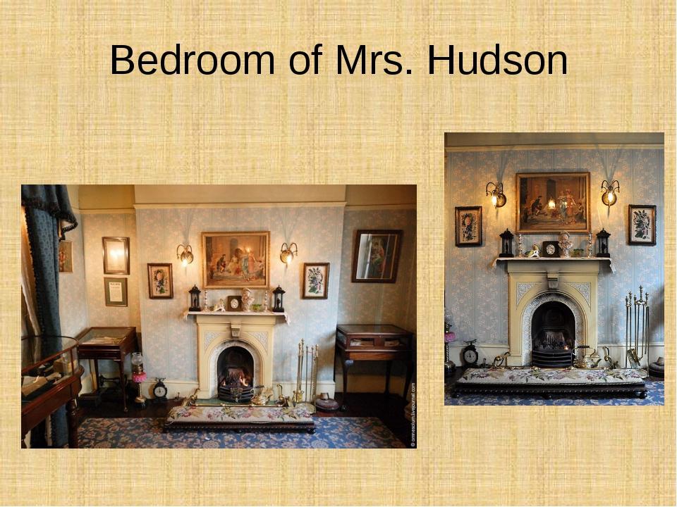 Bedroom of Mrs. Hudson