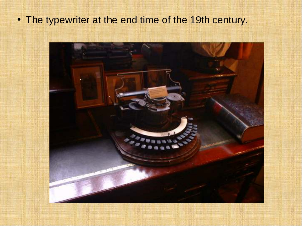 The typewriter at the end time of the 19th century. The typewriter at the en...