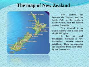 The map of New Zealand 	New Zealand lies between the Equator and the South Po