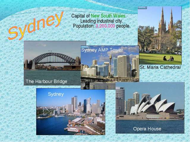 Capital of New South Wales. Leading industrial city. Population: 3,200,000 pe...