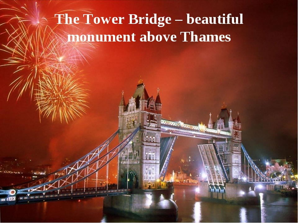 The Tower Bridge – beautiful monument above Thames
