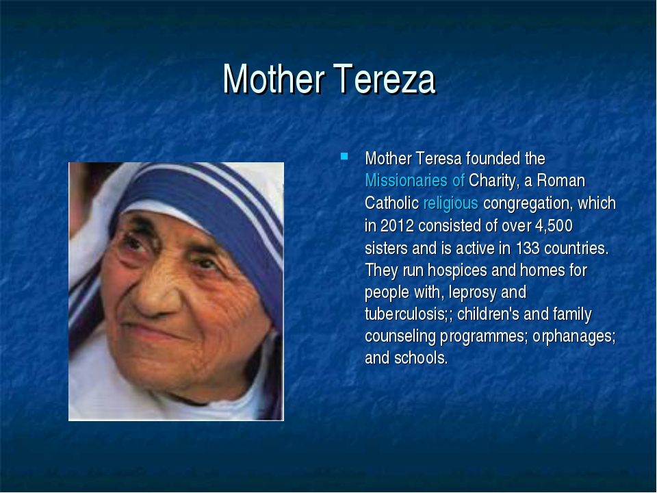 Mother Tereza Mother Teresa founded the Missionaries of Charity, a Roman Cath...