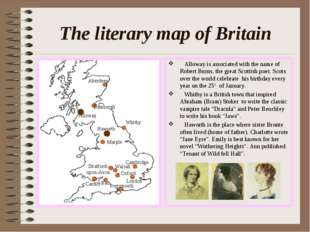 The literary map of Britain Alloway is associated with the name of Robert Bur