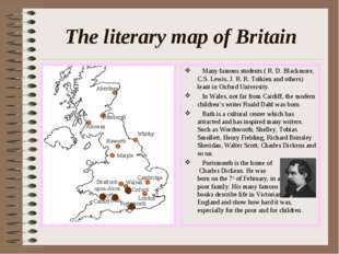 The literary map of Britain Many famous students ( R. D. Blackmore, C.S. Lewi